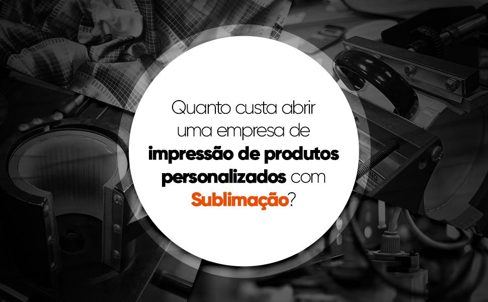 Vídeo: Quanto custa abrir uma empresa de impressão de personalizados com sublimação?