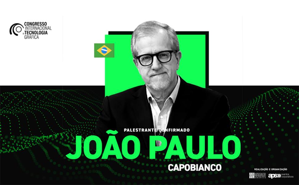 Ambientalista João Paulo Capobianco estará no Congresso Internacional de Tecnologia Gráfica