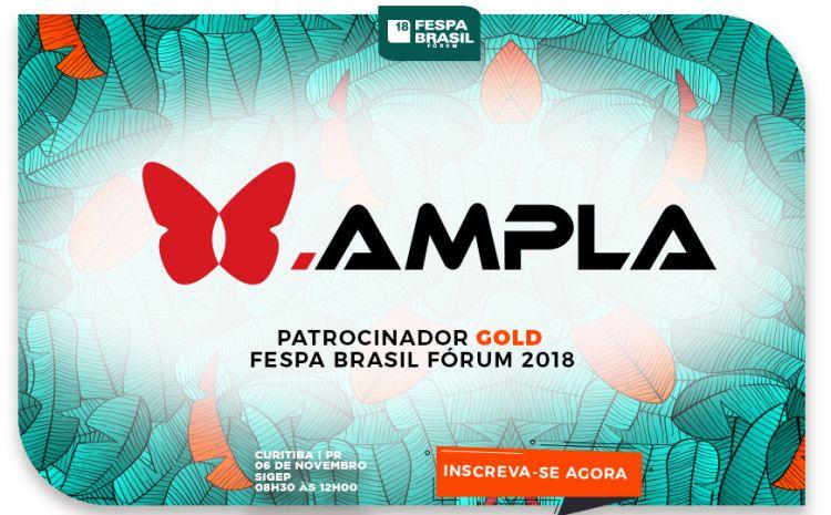 AMPLA é Patrocinadora Gold do FESPA Brasil Fórum em Curitiba