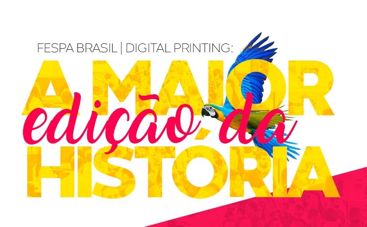 FESPA Brasil | Digital Printing 2019: a maior edição da história