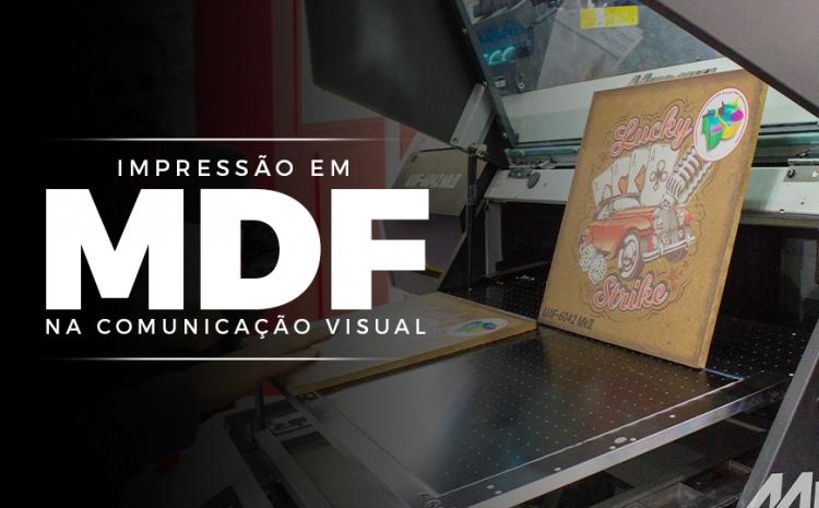 A impressão em MDF na comunicação visual