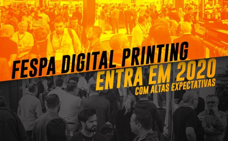 FESPA Digital Printing entra em 2020 com altas expectativas