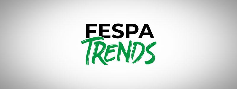FESPA Trends
